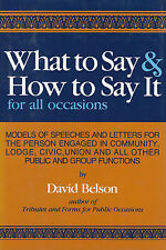 What to Say and How to Say It For All Occasions David Belson 2009 Hardcover Book
