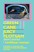 Green Cane and Juicy Flotsam : Short Stories by Caribbean Women (1991,...