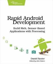 Rapid Android Development : Build Rich, Sensor-Based Applications with...