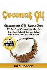 Coconut Oil Successful Guide Coconut Oil Benefits Cures Uses Remedies by Gordon