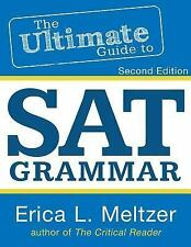 2nd Edition, the Ultimate Guide to SAT Grammar by Erica Meltzer (2013,...