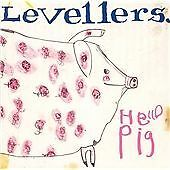 The Levellers - Hello Pig (CD)