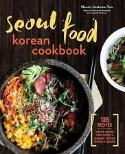 Seoul Food Korean Cookbook by Naomi Imatome-Yun (2015, Paperback)