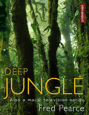 Deep Jungle by Fred Pearce (Hardback, 2005)