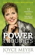 Power Thoughts : 12 Strategies to Win the Battle of the Mind by Joyce Meyer...