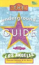 The Underground Guide to Los Angeles: 3rd Edition