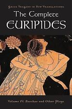 The Complete Euripides: Volume IV: Bacchae and Other Plays (Greek Tragedy in New