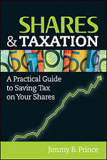 Shares and Taxation: A Practical Guide to Saving Tax on Your Shares LIKE NEW