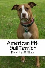 American Pit Bull Terrier : A Dog Journal for You to Record Your Dog's Life...