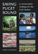NEW - Saving Puget Sound: A Conservation Strategy for the 21st Century