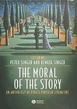 The Moral of the Story : An Anthology of Ethics Through Literature (2005,...