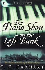The Piano Shop on the Left Bank: Hidden World of a Paris Atelier by T.E. Carhart