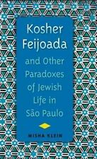 NEW - Kosher Feijoada and Other Paradoxes of Jewish Life in Sao Paulo