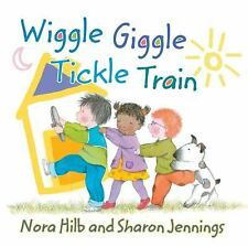 Wiggle Giggle Tickle Train (Brand New Paperback) Nora Hilb and Sharon Jennings