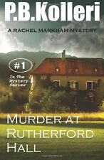 Murder at Rutherford Hall : Rachel Markham Mystery Series by P. Kolleri...