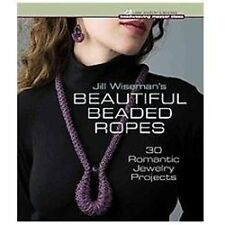 Beadweaving Master Class: Jill Wiseman's Beautiful Beaded Ropes : 24 Wearable...