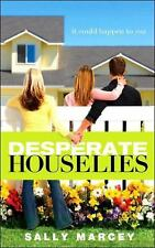 Desperate House Lies: It Could Happen to You, Sally Marcey, New