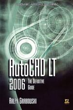 Autocad LT 2006: The Definitive Guide (Wordware Applications Library)