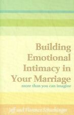 Building Emotional Intimacy in Your Marriage: More Than You Can Imagine