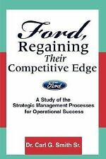 Ford, Regaining Their Competitive Edge: A Study of the Strategic Manag-ExLibrary