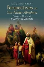 Perspectives on Our Father Abraham : Essays in Honor of Marvin R. Wilson...