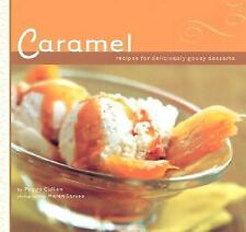 Caramel: Recipes for Deliciously Gooey Desserts Cullen, Peggy Paperback