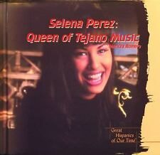 Selena Perez: Queen of Tejano Music (Great Hispanics of Our Time)
