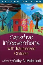Creative Interventions with Traumatized Children (2014, Hardcover, Revised)