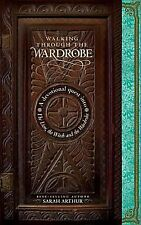 Walking through the Wardrobe: A Devotional Quest into The Lion, The Witch, and T