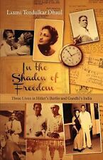 In the Shadow of Freedom: Three Lives in Hitler's Germany and Gandhi's India (Zu