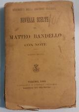 Novelle scelte di Matteo B. [...] - Matteo Bandello - Tip. e Lib. Sal. - 1882 -G