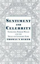 Sentiment and Celebrity: Nathaniel Parker Willis and the Trials of Lit-ExLibrary