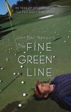 The Fine Green Line: My Year of Adventure on the Pro-Golf Mini-Tours