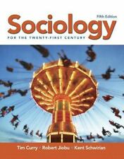 Sociology for the Twenty-First Century by Robert Jiobu, Kent Schwirian and...