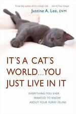 It's a Cat's World . . . You Just Live in It: Everything You Ever Wanted to Know