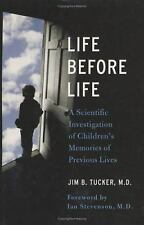 Life Before Life: A Scientific Investigation of Children's Memories of Previous