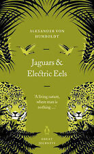 BRAND NEW - Jaguars and Electric Eels by Alexander von Humboldt (Paperback, 2007