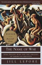 The Name of War: King Philip's War and the Origins of American Identity by Lepo