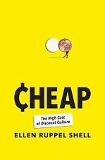 Cheap: The High Cost of Discount Culture Ruppel Shell, Ellen Hardcover