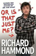 Or is That Just Me?, Richard Hammond