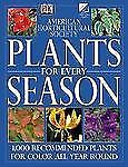 American Horticultural Society Plants for Every Season : 1000 Recommended...