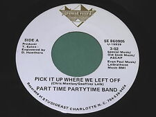 Part Time Partytime Band: Pick It Up Where We Left Off / Part Time 45 - Soul