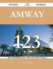 Amway 123 Success Secrets - 123 Most Asked Questions on Amway - What You Need...