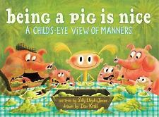 Being a Pig Is Nice: A Child's-Eye View of Manners-ExLibrary