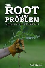 The Root of the Problem : Why We Sin and How We Can Overcome by Gospel Armory...