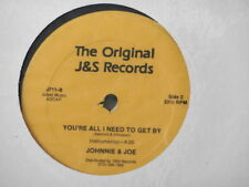 """JOHNNIE & JOE~YOU'RE ALL I NEED TO GET BY~SEALED~J&S RECORDS 711~~ 12"""" SINGLE"""