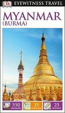Eyewitness Travel Guide: DK Eyewitness Travel Guide: Myanmar (Burma) by...