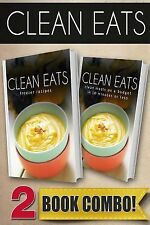 Clean Eats: Freezer Recipes and Clean Meals on a Budget in 10 Minutes or Less...