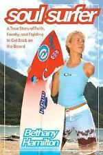 Soul Surfer: A True Story of Faith, Family, and Fighting to Get Back on the Boar