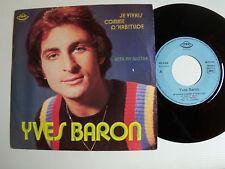 """YVES BARON: Je vivais comme d'habitude - DEDICACE - 7"""" 45T  YAC PUBLISON PS 4932"""